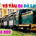 Vé tàu lửa giá rẻ đi Đà Lạt