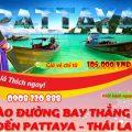 Vietjet chào đường bay mới đến Pattaya chỉ từ 150K