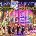 Vé máy bay giá rẻ Vietjet từ Đài Trung về Hồ Chí Minh
