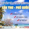 Tuyển đại lý bán vé máy bay VNA giữa Cần Thơ - Phú Quốc