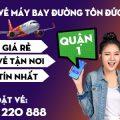 Vé máy bay giá rẻ đường Tôn Đức Thắng quận 1 - Việt Mỹ