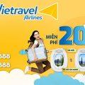 Vietravel Airlines tặng 20KG hành lý ký gửi từ TPHCM - Hà Nội/Đà Nẵng